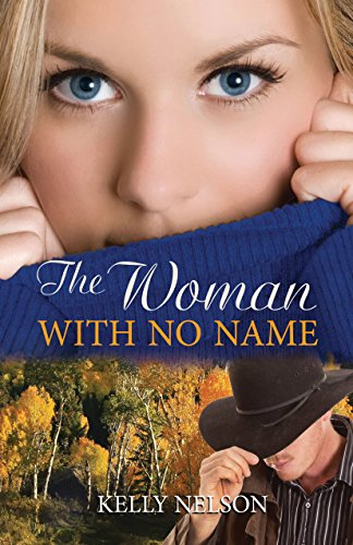 The Woman with No Name: Kelly Nelson