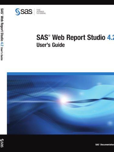 SAS Web Report Studio 4.2: User's Guide: SAS Institute
