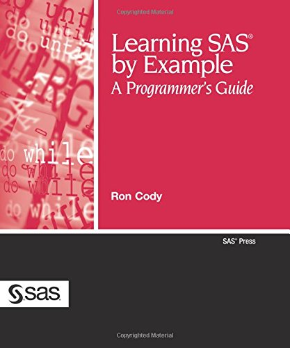 Learning SAS by Example: A Programmer's Guide: Cody, Ron