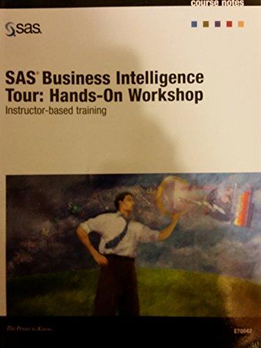 9781599943558: Course Notes Sas Business Intelligence Tour: Hands-on Workshop Instructer Based Training