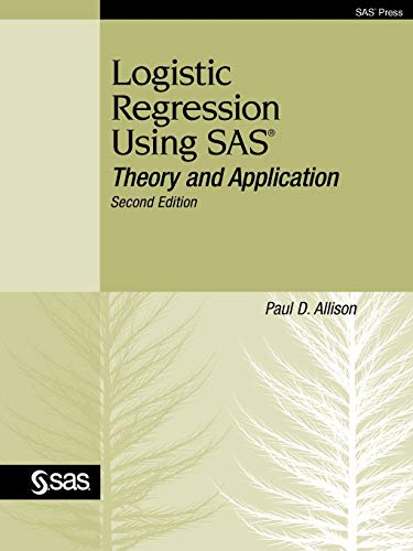 Logistic Regression Using SAS: Theory and Application,: Allison, Paul D.