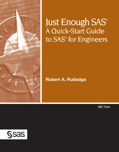 9781599946498: Just Enough SAS: A QuickStart Guide to SAS for Engineers