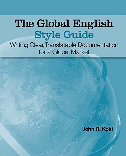 9781599946573: The Global English Style Guide: Writing Clear, Translatable Documentation for a Global Market