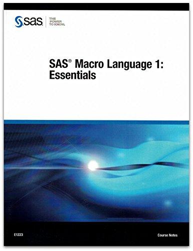 9781599947280: SAS Macro Language 1: Essentials (Course Notes)