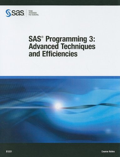 9781599947396: SAS Programming 3: Advanced Techniques and Efficiencies: Course Notes