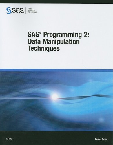 9781599949352: SAS Programming 2: Data Manipulation Techniques: Course Notes