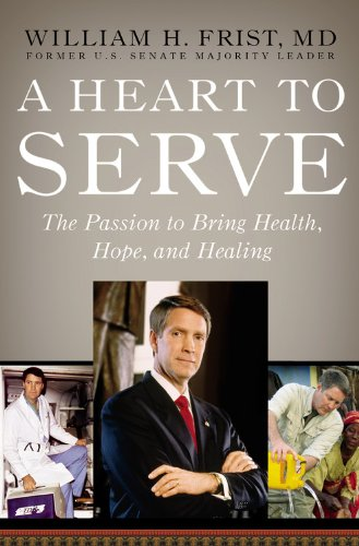 9781599950167: A Heart to Serve: The Passion to Bring Health, Hope, and Healing