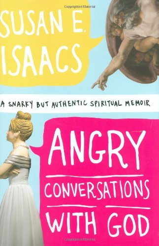 9781599950624: Angry Conversations with God: A Snarky but Authentic Spiritual Memoir