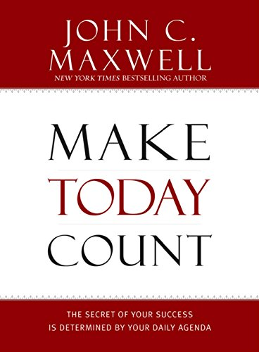 9781599950815: Make Today Count: The Secret of Your Success Is Determined by Your Daily Agenda