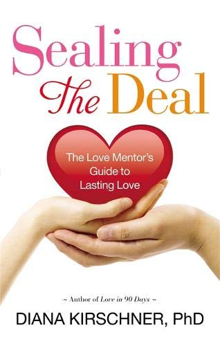 9781599951218: Sealing the Deal: The Love Mentor's Guide to Lasting Love