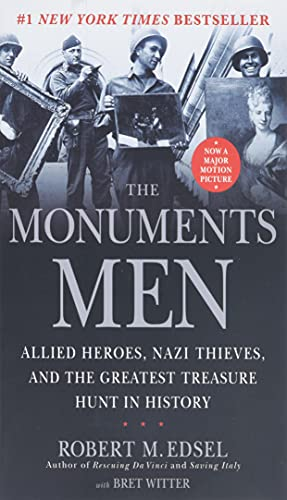 9781599951508: The Monuments Men: Allied Heroes, Nazi Thieves and the Greatest Treasure Hunt in History