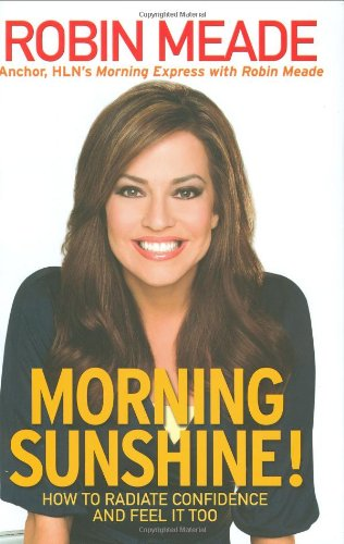 9781599951645: Morning Sunshine!: How to Radiate Confidence and Feel It Too