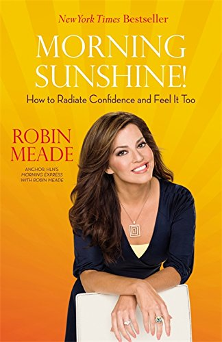 9781599951652: Morning Sunshine!: How to Radiate Confidence and Feel It Too