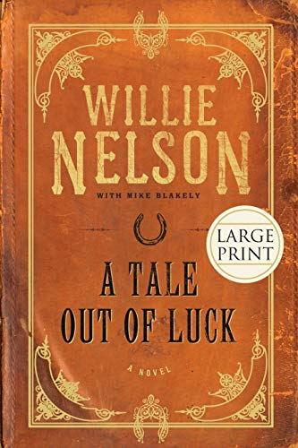 9781599951676: A Tale Out of Luck: A Novel