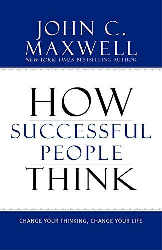 9781599951683: How Successful People Think: Change Your Thinking, Change Your Life