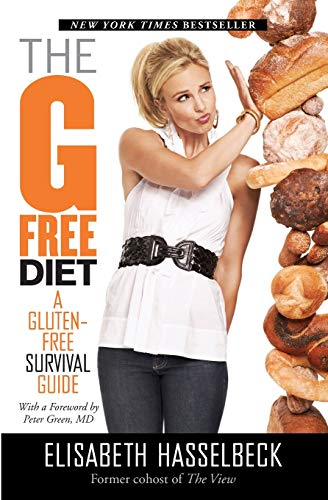 The G-Free Diet: A Gluten-Free Survival Guide: Hasselbeck, Elisabeth