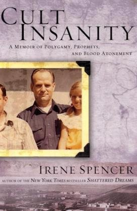 9781599953076: Cult Insanity: A Memoir of Polygamy, Prophets and Blood Atonement