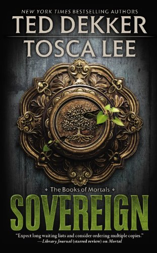 Sovereign (The Book of Mortals): Dekker, Ted; Lee, Tosca