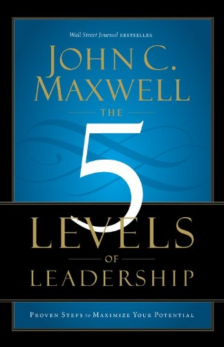 The 5 Levels of Leadership Format: Paperback: Maxwell, John C.