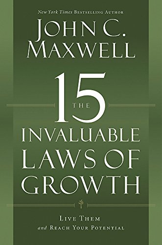 9781599953670: The 15 Invaluable Laws of Growth: Live Them and Reach Your Potential
