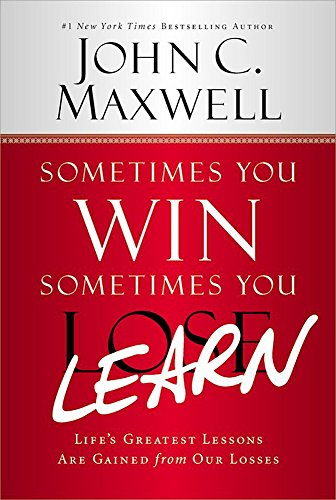 9781599953700: Sometimes You Win--Sometimes You Learn: Life's Greatest Lessons Are Gained from Our Losses