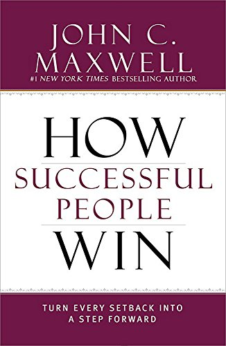 9781599953717: How Successful People Win: Turn Every Setback into a Step Forward