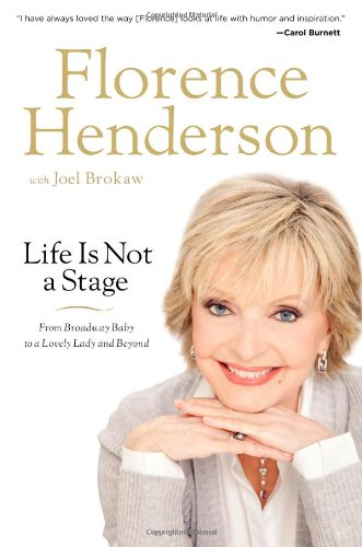 9781599953885: Life Is Not a Stage: From Broadway Baby to a Lovely Lady and Beyond