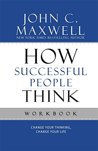 9781599953915: How Successful People Think Workbook: Change Your Thinking, Change Your Life