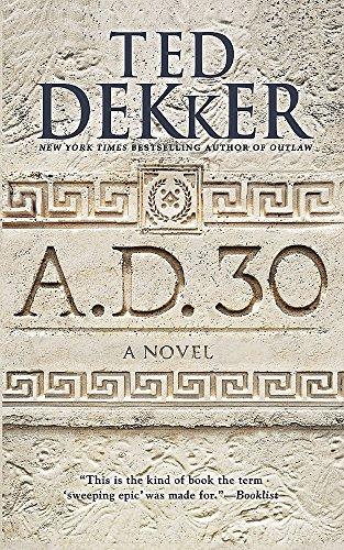 9781599954134: A.D. 30: A Novel