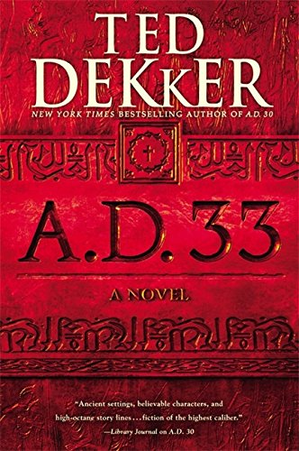 9781599954172: A.D. 33: A Novel