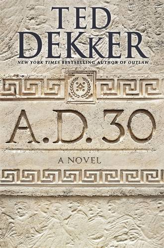 9781599954189: A.D. 30: A Novel