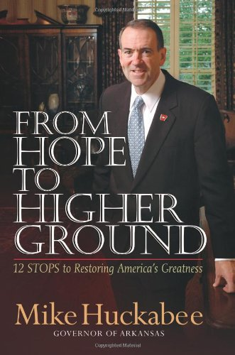 9781599957043: From Hope to Higher Ground: 12 STEPS to Restoring America's Greatness