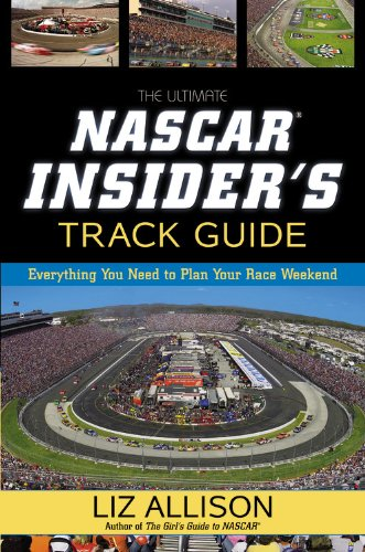 9781599957111: The Ultimate NASCAR Insider's Track Guide: Everything You Need to Plan Your Race Weekend