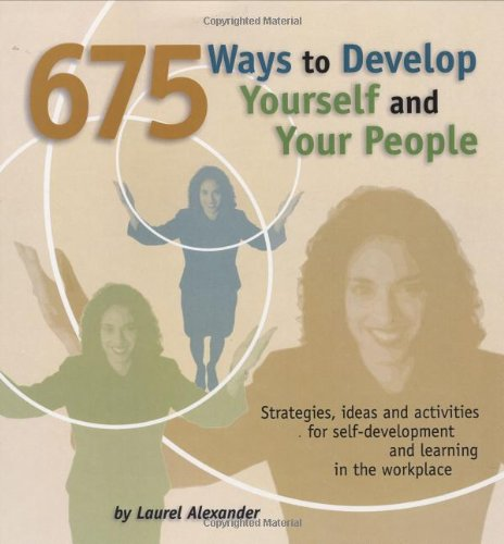 9781599960531: 675 Ways to Develop Yourself and Your People