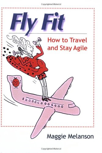 Fly Fit: How to Travel and Stay Agile: Maggie Melanson
