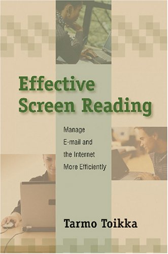 9781599961118: Effective Screen Reading: Manage e-Mail and the Internet More Efficiently