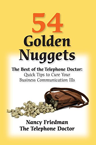 54 Golden Nuggets: The Best of the Telephone Doctor: Nancy Friedman