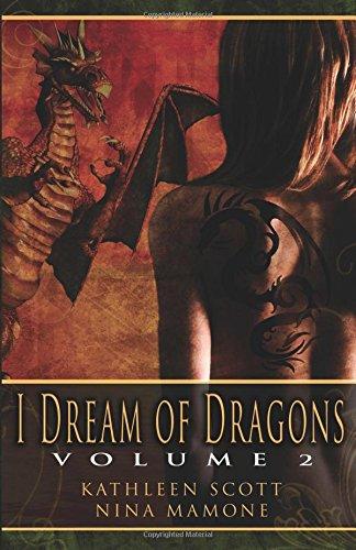 I Dream of Dragons, Volume 2 (1599983656) by Kathleen Scott; Nina Mamone