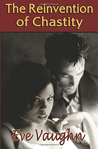 Reinvention of Chastity: Vaughn, Eve