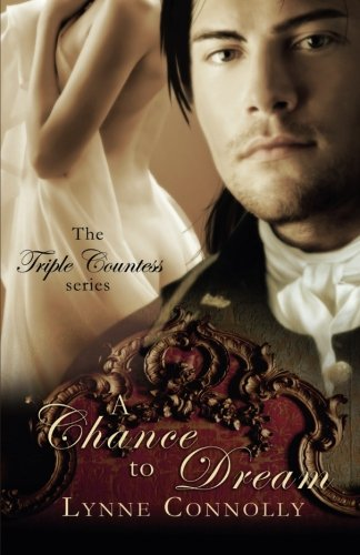 A Chance to Dream (Triple Countess): Connolly, Lynne