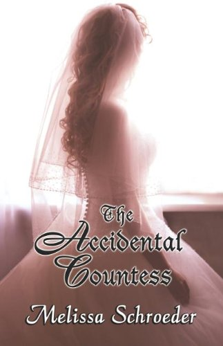 The Accidental Countess (Once Upon an Accident, Book 1): Melissa Schroeder