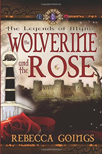 9781599986289: The Wolverine and the Rose (Legends of Mynos)