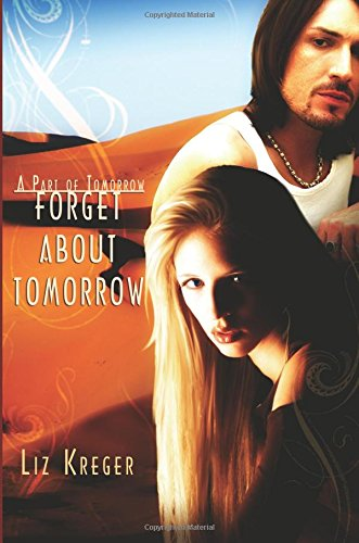 9781599987293: Forget about Tomorrow (Part of Tomorrow)