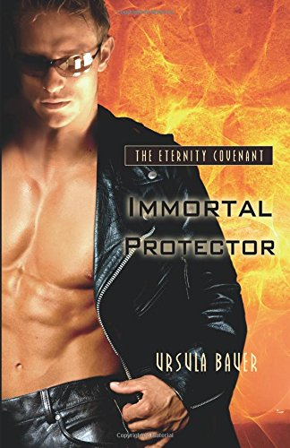 Immortal Protector (Eternity Covenant): Bauer, Ursula
