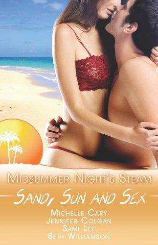 Sand, Sun and Sex: A Midsummer's Night Steam (Midsummer's Nights Steam): Beth Williamson