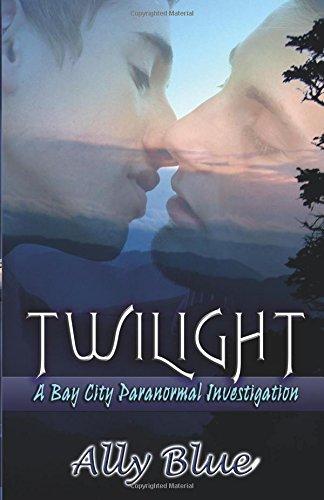9781599988382: Twilight (Bay City Paranormal Investigations)