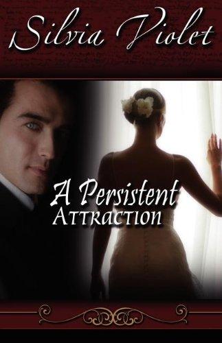 9781599989884: A Persistent Attraction (Regency Intrigue)
