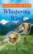 Legend of the Whispering Wind: W. Lee Jones