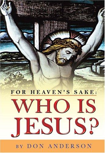 9781600021398: For Heaven's Sake: Who Is Jesus?
