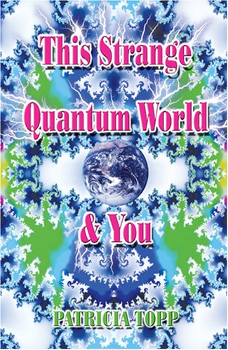 9781600021954: This Strange Quantum World & You
